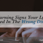 5 Warning Signs Your Life Is Headed In The Wrong Direction