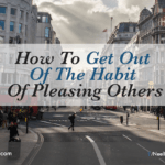 How To Get Out Of The Habit Of Pleasing Others