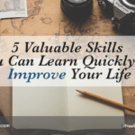 5 Valuable Skills You Can Learn Quickly To Improve Your Life