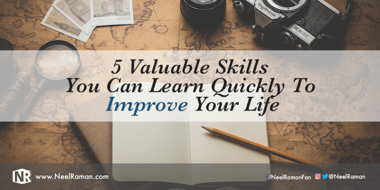Valuable skills you can learn quickly to improve your life.