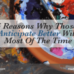 5 Reasons Why Those Who Anticipate Better Will Win Most Of The Time