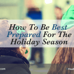 How To Be Best Prepared For The Holiday Season