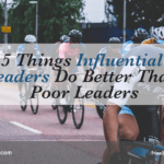 5 Things Influential Leaders Do Better Than Poor Leaders