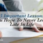 5 Important Lessons You Hope To Never Learn Late In Life