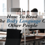 How To Read The Body Language Of Other People