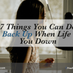 7 Things You Can Do To Get Back Up When Life Knocks You Down