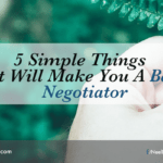5 Simple Things That Will Make You A Better Negotiator