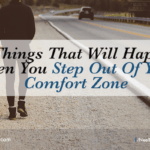 10 Things That Will Happen When You Step Out Of Your Comfort Zone