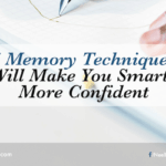 5 Memory Techniques That Will Make You Smarter and More Confident