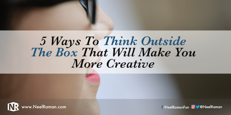 Why should you think outside the box