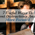 7 Useful Ways To Prevent Distractions And Stay More Focused