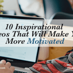10 Inspirational Videos That Will Make You More Motivated