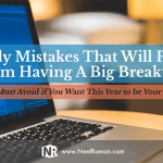 5 Deadly Mistakes That Will Prevent You From Having A Big Breakthrough