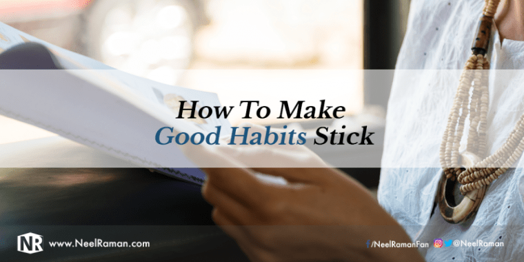 Making good habits stick