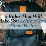 5 Rules That Will Make You Achieve Your Goals Faster