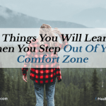 5 Things You Will Learn When You Step Out Of Your Comfort Zone