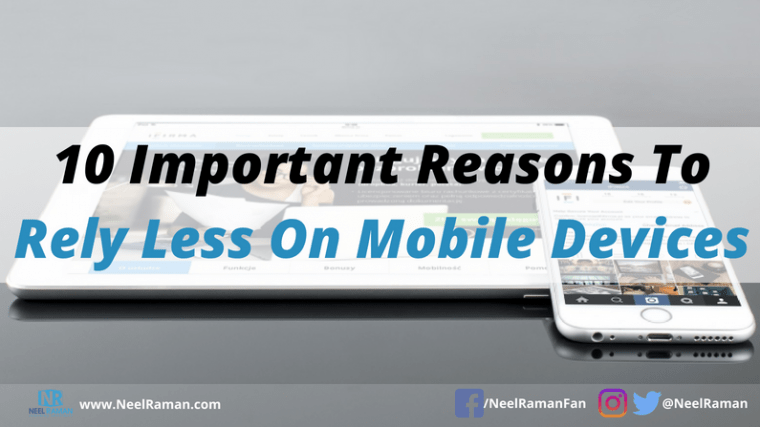 reasons for relying less on mobile devices