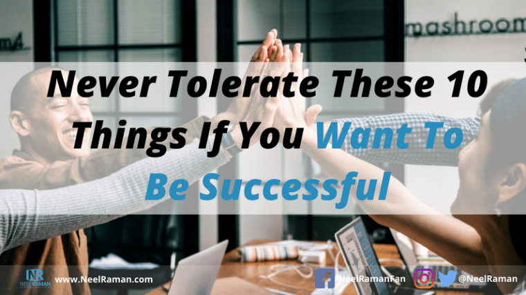 things to stop tolerating in order to be more successful