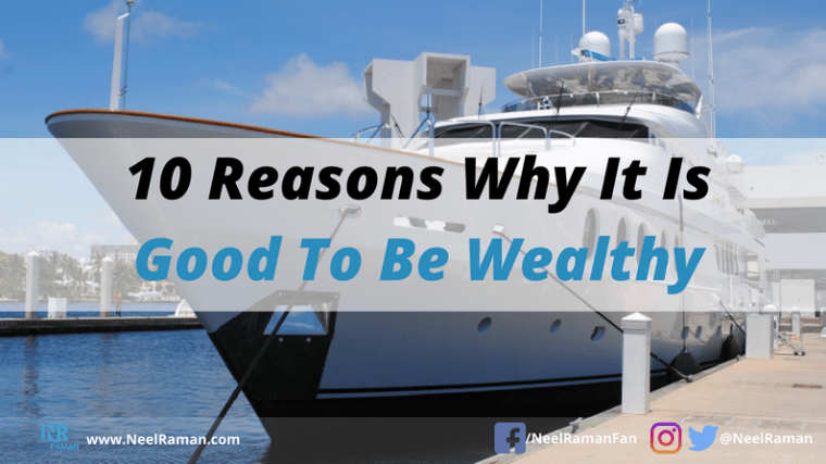 why it's good to be rich