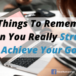 10 Things To Remember When You Really Struggle To Achieve Your Goals