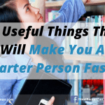 10 Useful Things That Will Make You A Smarter Person Faster