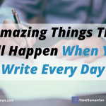 7 Amazing Things That Will Happen If You Write Every Day