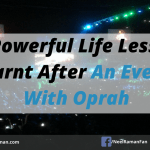 12 Powerful Life Lessons I Learnt After An Evening With Oprah