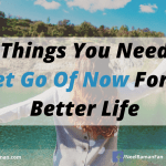 10 Things You Need To Let Go Of Now For A Better Life