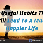10 Useful Habits That Will Lead To A Much Happier Life