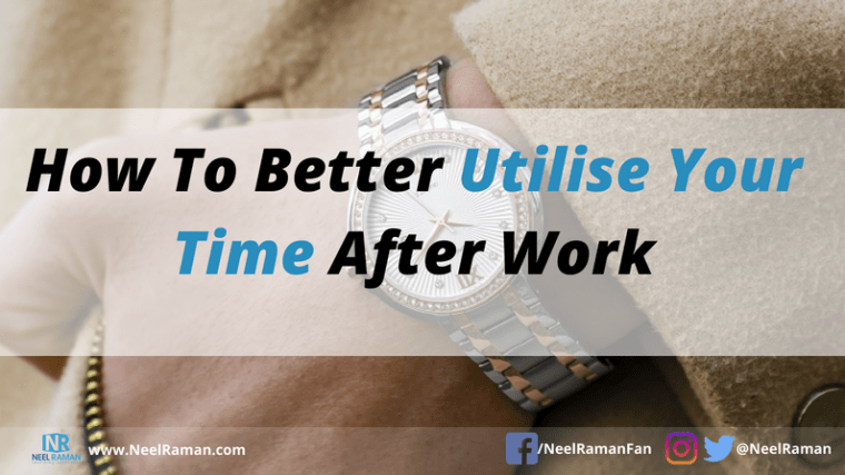 How make better use of time after work
