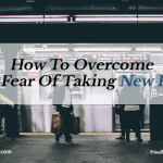 How To Overcome The Fear Of Taking New Risks