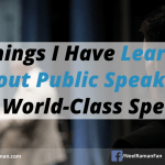 5 Things I Have Learned About Public Speaking From World Class Speakers