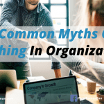 5 Common Myths of Coaching in Organizations