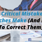 5 Critical Mistakes Coaches Make (And How To Correct Them)